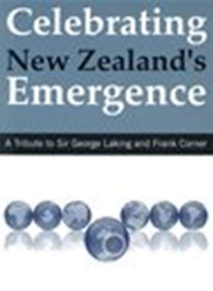 Celebrating New Zealand's Emergence: A Tribute to Sir George Laking and Frank Corner