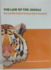 The Law of the Jungle: How can New Zealand navigate Global disruption?