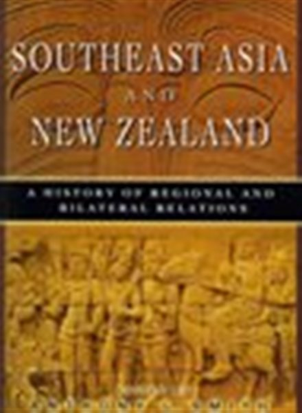 SouthEast Asia and New Zealand: A History of Regional and Bilateral Relations
