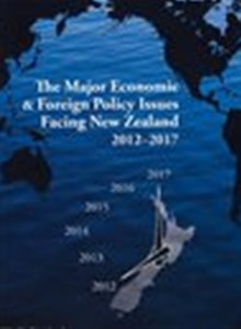 The Major Economic & Foreign Policy Issues Facing New Zealand 2012-2017