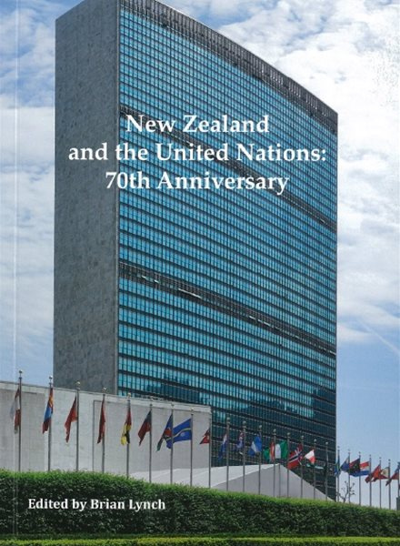 New Zealand and the United Nations: 70th Anniversary